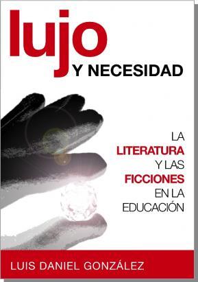 Lujo y necesidad. La literatura y las ficciones en la educación