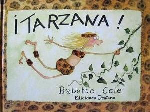 La princesa listilla, El príncipe ceniciento, Tarzana