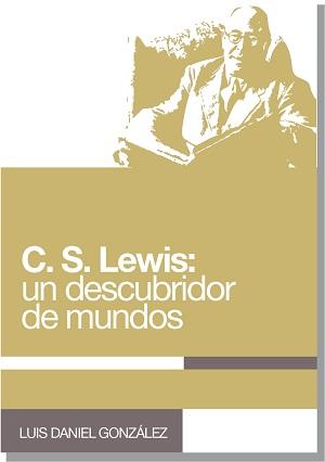 C. S. Lewis: un descubridor de mundos