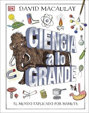 Ciencia a lo grande: el mundo explicado por mamuts