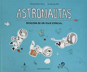 Astronautas. Bitácora de un viaje espacial