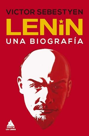 Lenin. Una biografía (Victor Sebestyen)