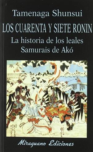 Los Cuarenta y siete Ronin. La historia de los Leales Samurais de Akó