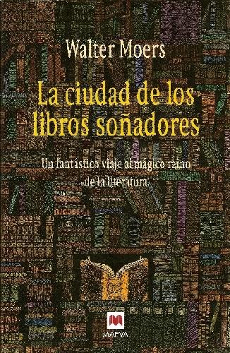 La ciudad de los libros soñadores: un fantástico viaje al mágico reino de la literatura