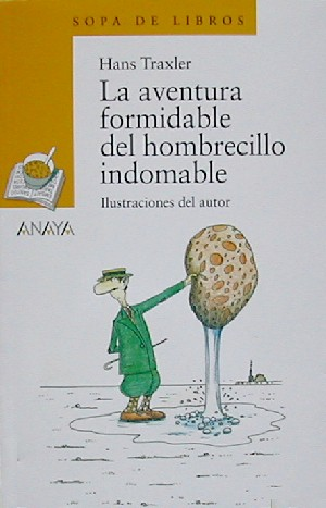 La aventura formidable del hombrecillo indomable