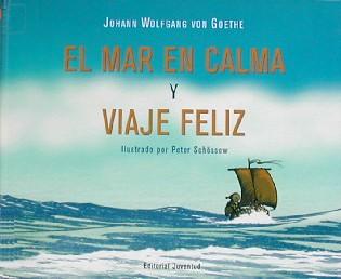 El mar en calma y Viaje feliz