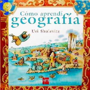 Cómo aprendí geografía