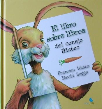 El libro sobre libros del conejo Mateo