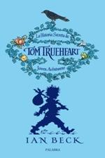 La historia secreta de Tom Trueheart