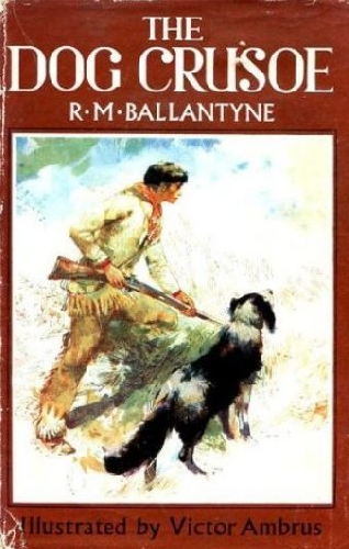 The Dog Crusoe and his Master. A Tale of the Western Prairies