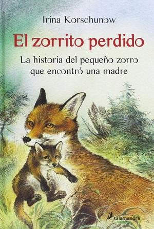 El zorrito perdido. La historia del pequeño zorro que encontró una madre