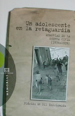 Un adolescente en la retaguardia – Memorias de la Guerra Civil (1936-1939)