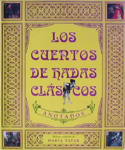 Los cuentos de hadas clásicos anotados