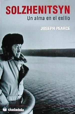 Solzhenitsyn. Un alma en el exilio