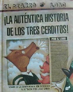 ¡La auténtica historia de los tres cerditos! por S. Lobo