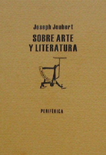 Sobre arte y literatura, de Joseph Joubert