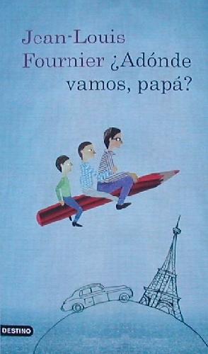 ¿Adónde vamos, papá? y Quieto