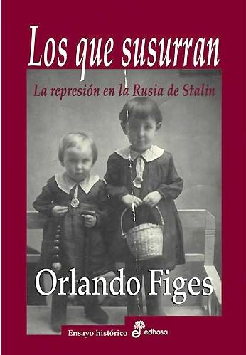 Los que susurran. La represión en la Rusia de Stalin