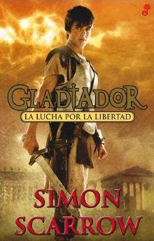 Gladiador. La lucha por la libertad