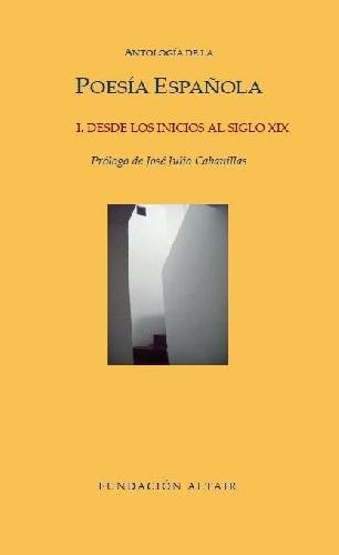 Antología de la Poesía española I (desde los inicios al siglo XIX)