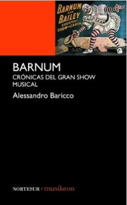 Barnum. Crónicas del gran show musical