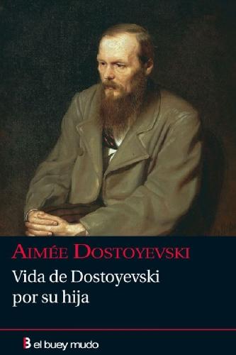 Vida de Dostoyevski por su hija