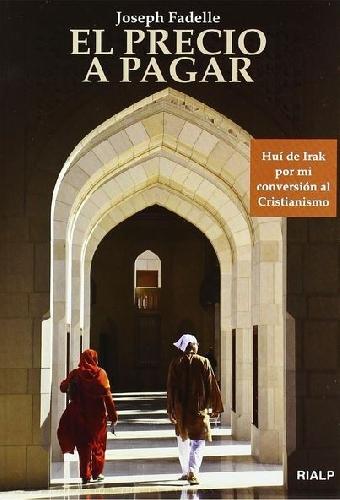 Del islam al cristianismo: mi historia y El precio a pagar
