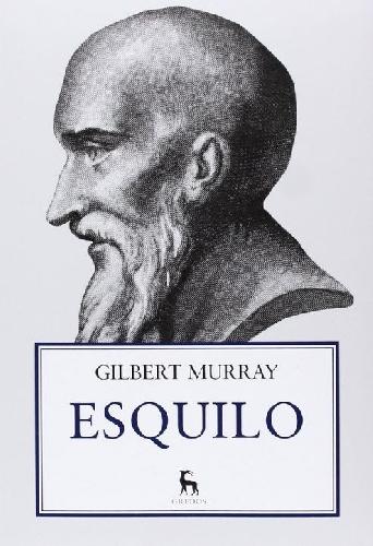 Esquilo: creador de la tragedia (Murray)