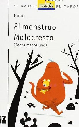 ¡Ñam! y El monstruo Malacresta