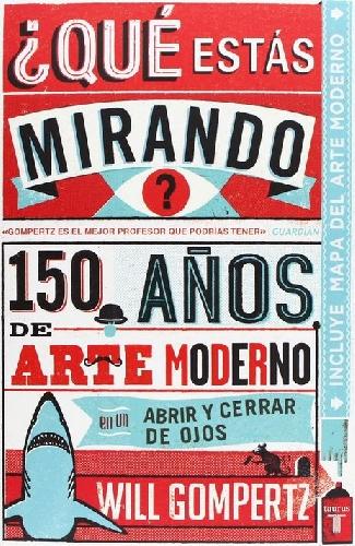 ¿Qué estás mirando?: 150 años de arte moderno (1)