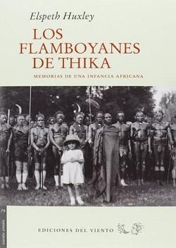 Los flamboyanes de Thika: memorias de una infancia africana