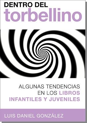 Dentro del torbellino. Algunas tendencias en los libros infantiles y juveniles