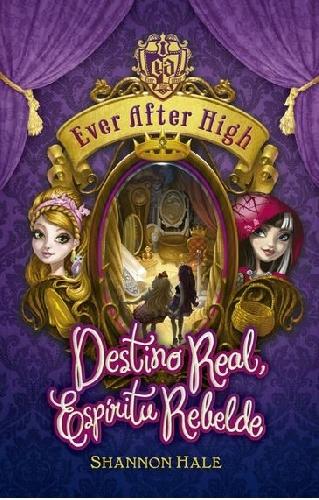 Ever After High (2): Destino real, espíritu rebelde