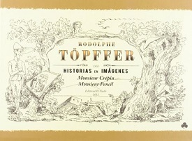 Monsieur Crépin y Monsieur Pencil, de Rodolphe Töpffer