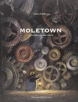 Moletown. La ciudad de los topos