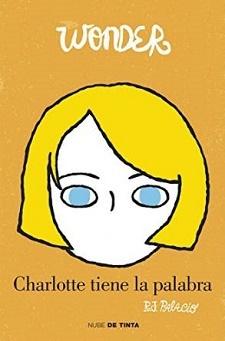 Wonder: Charlotte tiene la palabra