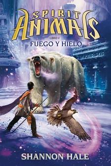 Spirit Animals (4): Fuego y hielo