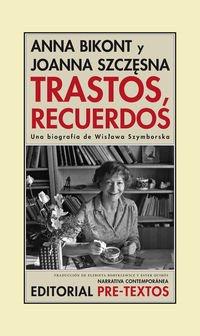 Trastos, recuerdos. Una biografía de Wisława Szymborska