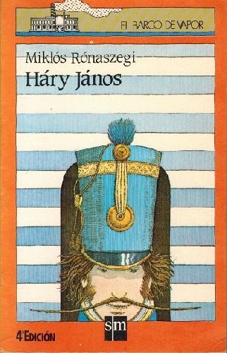 Háry János: las aventuras y embustes del famoso Húsar Húngaro