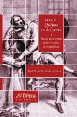 Leer el Quijote en imágenes, de José Manuel Lucía Megías