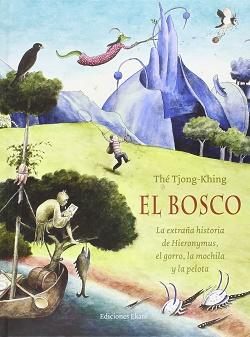 El Bosco. La extraña historia de Hieronymus, el gorro, la mochila y la pelota