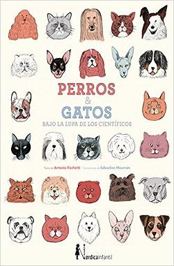 Perros y gatos. Bajo la lupa de los científicos