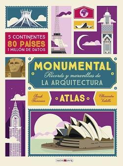Monumental. Récords y maravillas de la arquitectura