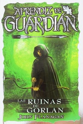 Aprendiz de Guardián: Las ruinas de Gorlan, El puente en llamas y La tierra del hielo