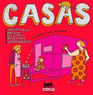 Casas: confortables, atrevidas, singulares, atractivas, sorprendentes
