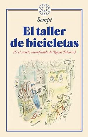 El taller de bicicletas (o el secreto inconfesable de Raoul Taburin)