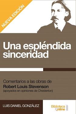 Una espléndida sinceridad. Comentarios a las obras de Robert Louis Stevenson (apoyados en opiniones de Chesterton)