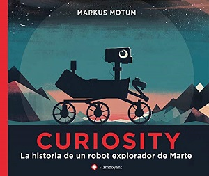 Curiosity: la historia de un robot explorador de Marte