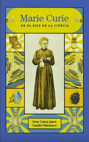 Marie Curie. En el país de la ciencia