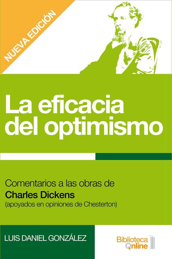 La eficacia del optimismo. Comentarios a las obras de Charles Dickens (apoyados en opiniones de Chesterton)